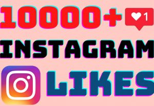 I will add 10000+ Instagram post likes ,all likes are 100% real and organic.