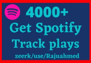 4000+ Spotify track plays, high quality, active user, non-drop, and lifetime guaranteed