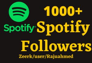 I will  Provide 1000+ organic Spotify followers  Real Active User And Non Drop