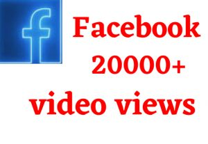 i will give 20000+facebook video views permanent non drop