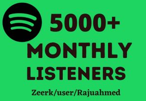 you will Get 5000+ Spotify monthly listeners non drop and organic