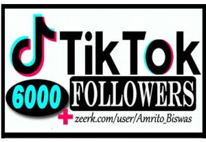 ADD 6,000+ TIKTOK FOLLOWERS, FROM REAL ACTIVE USER, NON DROP AND HIGH QUALITY,100% Guarantee.
