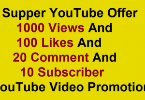 1000 Views, 100 Likes, 20 Comment, 10 Subscriber YouTube Video Promotion