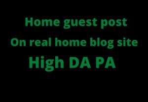 I will do home improvement guest post on high da pa blog