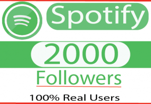 I will  Provide 2000+ organic Spotify followers  Real Active User And Non Drop 100%Guaranteed