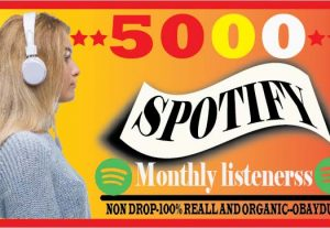 i will do fast spotify 5000 Monthly listeners. organic, best quality and life time permanent