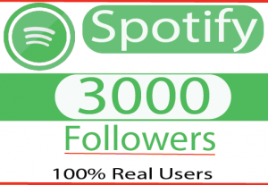 I will get your 3000+ Organic  spotify Followers Reall  And 100% Live Time Guranteed