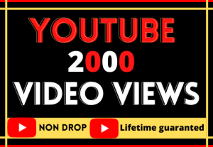 i will do super fast your youtube video 2000 views, organic and lifetime guaranteed