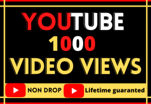 i will do fast your youtube video 1000 views  100% real organic and lifetime guaranteed