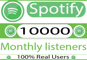 I will do Provide 10000 Spotify monthly listeners And Non Drop 100% Live Time Guaranteed