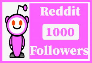 1000+Reddit Followers,Best quality and 100% guaranteed