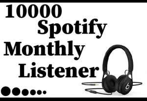 10000+ Spotify monthly listener,Best Quality And 100% Real