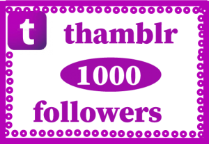 1000+ Tumblr Followers,Best quality and Lifetime permanent