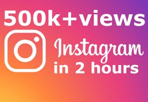 Add you Instant 500k+ Instagram views in 2 hours