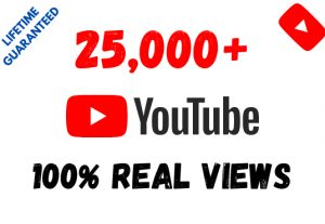 Get 25,000+ YouTube 100% Real Views and 250 Likes
