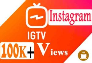 You will Get 100K+ IGTV Views INSTANT