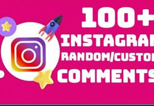 Add 100+ Instagram random or custom comments instantly