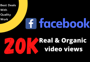 Get 20k+ Organic Facebook Video Views, Real Active User, High Quality and Non Droppable