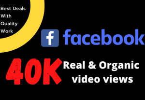 Get 40k+ Organic Facebook Video Views, Real Active User, High Quality and Non Droppable