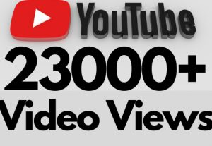 I will add 23000+ REAL AND non drop YouTube video views