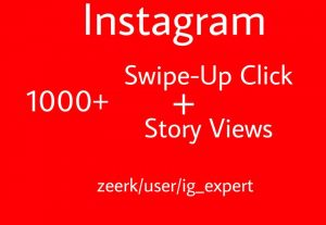 1000+ Swipe-up clicks And Instagram Story Views Real And Active