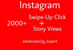 2000+ Swipe-Up Clicks And Instagram Story Views Real And Active