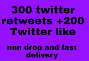 I will give you 300+ Twitter Retweets and 200+ twitter like