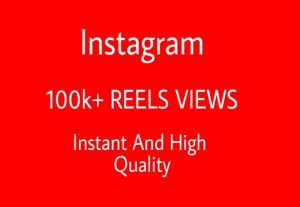 Get Instant 100k+ Instagram Reels Views Real And HQ