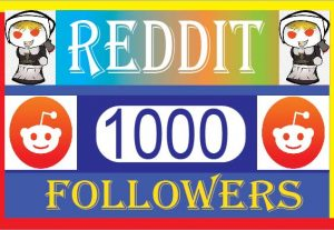 provide your reddit 1000+ organic followers. best quality real and life time guarantee.