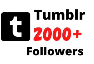 Provide 2k+ Tumblr Organic Followers, Real Active users, High Quality, Non Drop and Lifetime Guaranteed