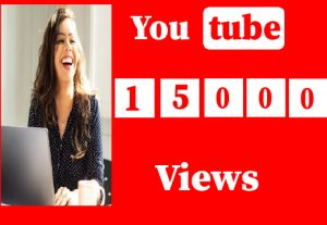 15000+ YouTube views,  non drop, real and 100% organic