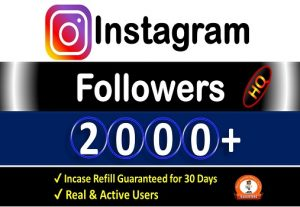 Get Instant 2000+ Instagram Followers Non-Drop &  HQ Active Users Guarantee