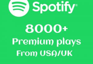 Get 8000+ Spotify Premium plays From USA/UK Real And High-Retention