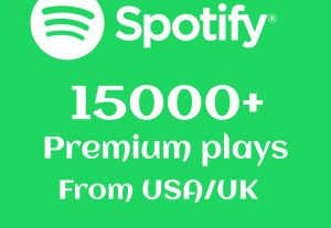 15000+ Spotify Premium Plays From USA/ UK Real And High-Retention