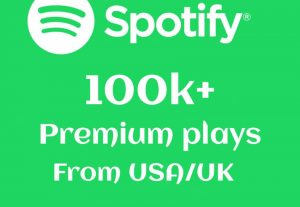 100000+ or 100k+ Spotify Premium Plays From USA/UK Real And High-Retention