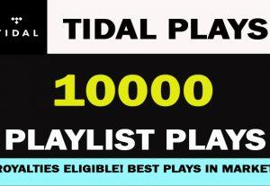 10,000 TIDAL PLAYLIST PLAYS Organic promotion