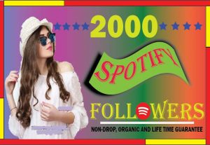 Provide your Spotify 2000 organic followers. best quality, non-drop and life time guarantee