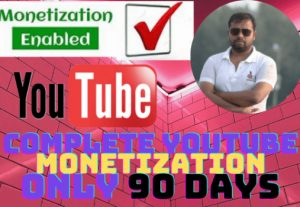 Complete YouTube Monetization Only 90 Days